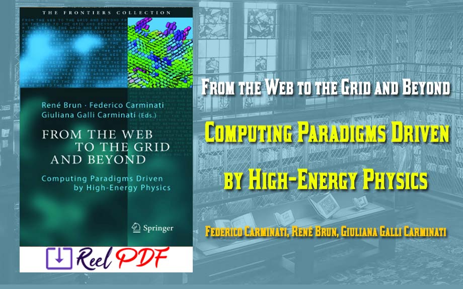 From the Web to the Grid and Beyond: Computing Paradigms Driven by High-Energy Physics