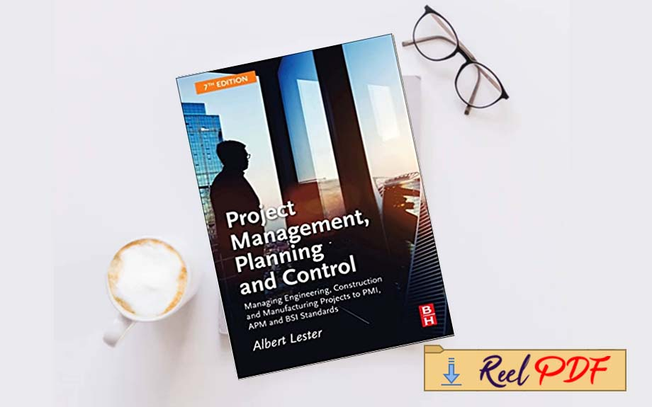 Project Management, Planning and Control, Seventh Edition: Managing Engineering, Construction and
