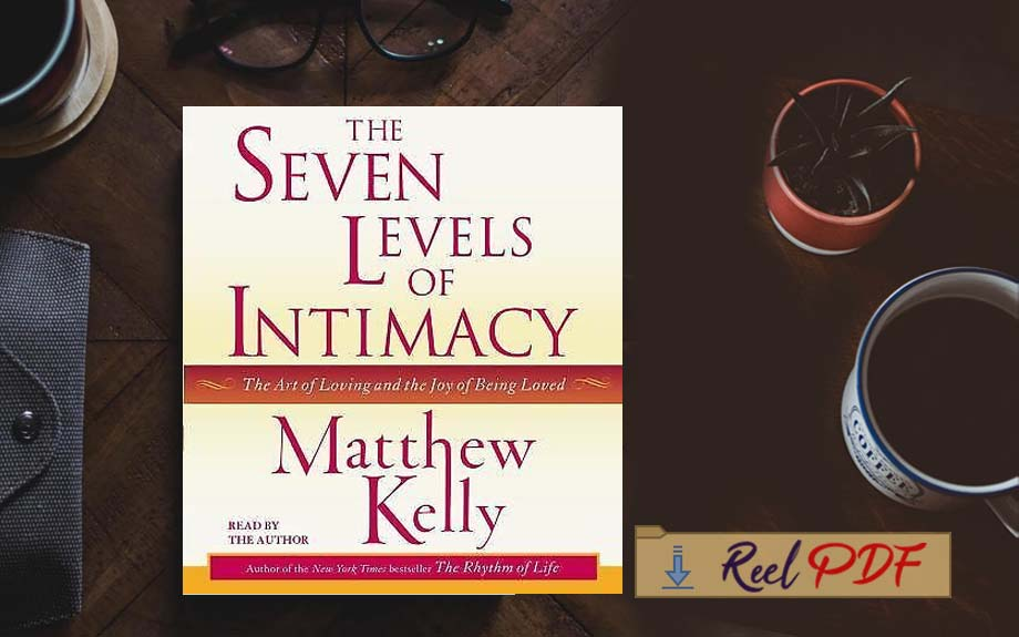 The Seven Levels of Intimacy: The Art of Loving and the Joy of Being Loved PDF Download